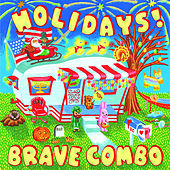 Holiday by Brave Combo