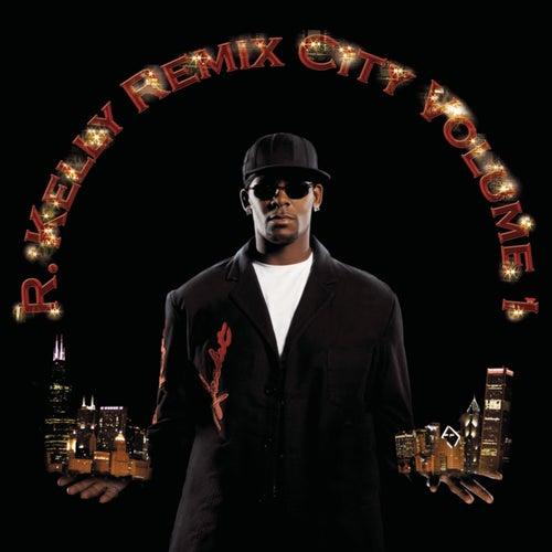 Remix City Volume 1 by R. Kelly