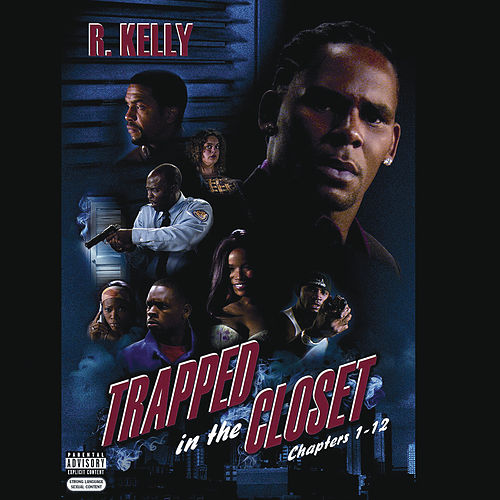 Trapped In The Closet (Chapters 1-12) by R. Kelly