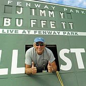 Live At Fenway Park: 09.12.2004 by Jimmy Buffett