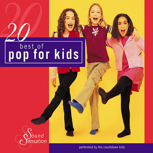 20 Best of Pop for Kids by The Countdown Kids