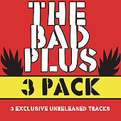 The Bad Plus 3 Pak by The Bad Plus