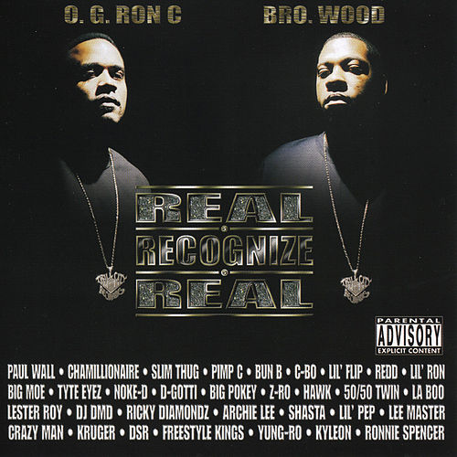 Real Recognize Real by O.G. Ron C.
