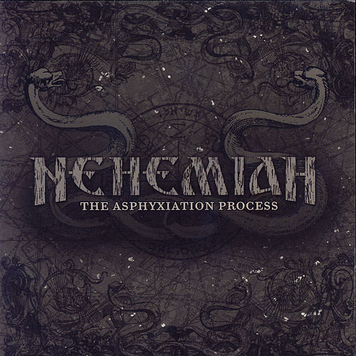 The Asphyxiation Process by Nehemiah (metal)