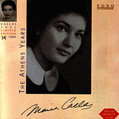 CALLAS - The Athens Years by Maria Callas