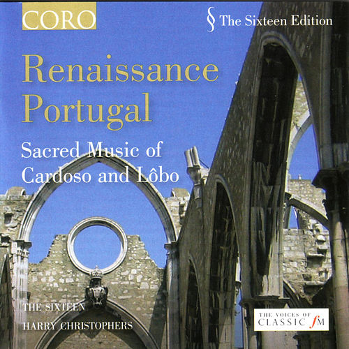 Renaissance Portugal by The Sixteen and Harry Christophers