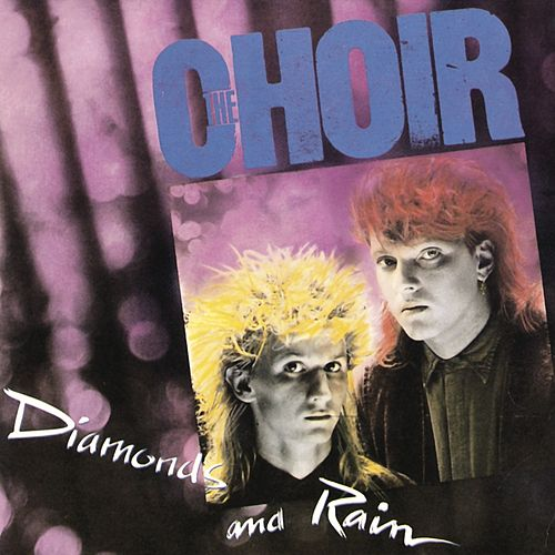 Diamonds And Rain by The Choir (Gospel)
