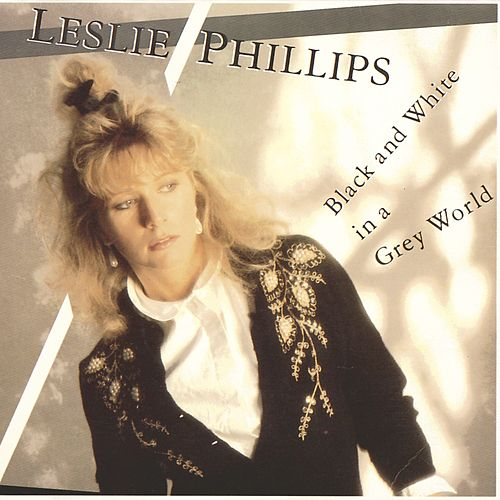 Black & White In A Grey World by Leslie Phillips