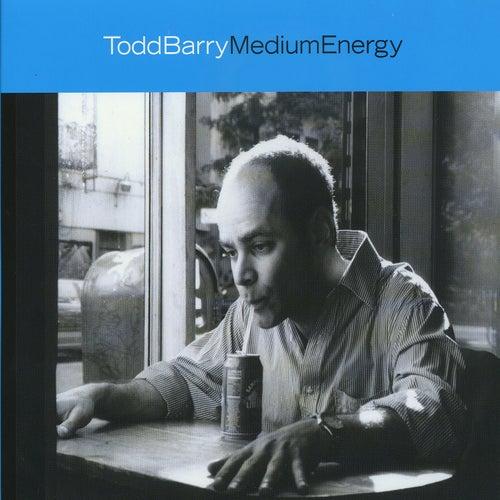 Medium Energy by Todd Barry
