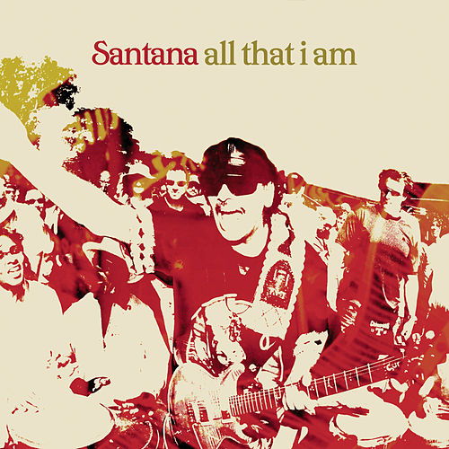 All That I Am... Live From New York by Santana