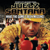 What The Game's Been Missing! by Juelz Santana