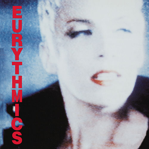 Be Yourself Tonight by Eurythmics