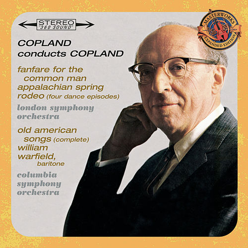 Copland Conducts Copland - Expanded Edition (Fanfare for the Common Man, Appalachian Spring, Old American Songs (Complete), Rodeo: Four Dance Episodes) by Various Artists