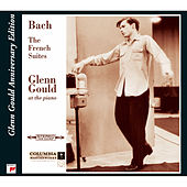 Bach: French Suites, BWV 812-817 (Glenn Gould Anniversary Edition) by Glenn Gould