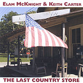 The Last Country Store by Elam McKnight