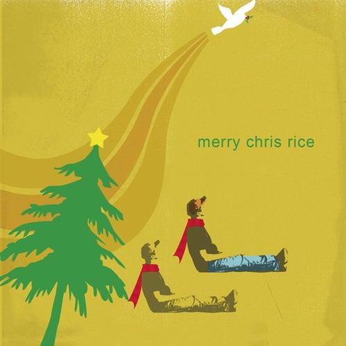 Merry Chris Rice by Chris Rice