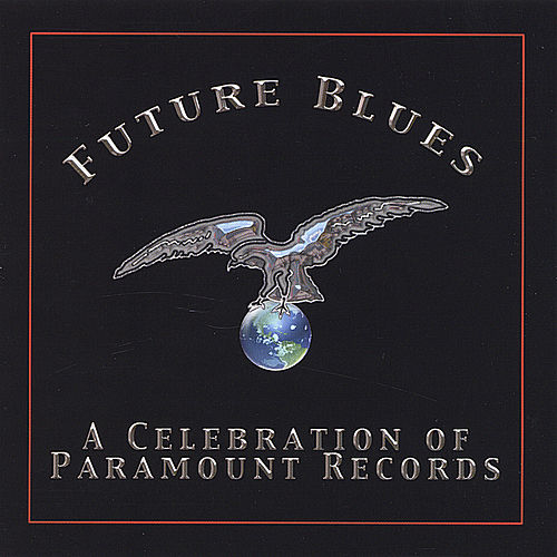 Future Blues: A Celebration Of Paramount Records by Various Artists