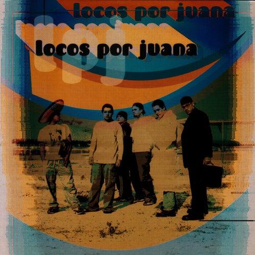 Locos Por Juana by Locos Por Juana