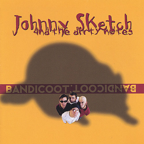 Bandicoot by Johnny Sketch and The Dirty Notes
