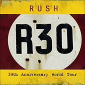 R30: 30th Anniversary World Tour by Rush