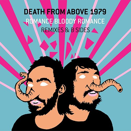 Romance Bloody Romance by Death From Above 1979
