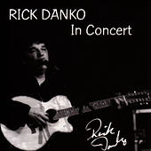 In Concert by Rick Danko