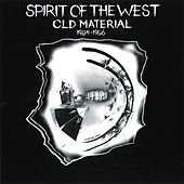 Old Material by Spirit of the West