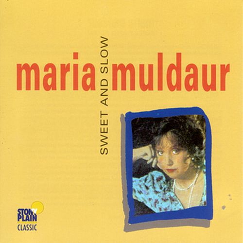 Sweet And Slow by Maria Muldaur