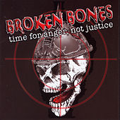 Time For Anger, Not Justice by Broken Bones