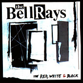 The Red, White & Black by The Bellrays