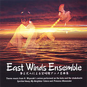 Theme Music From H. Miyazaki Anime/ Spirited Away, Totoro, Lapiuta and others by East Winds Ensemble