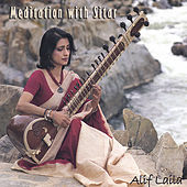 Meditation with Sitar by Alif Laila
