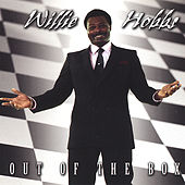 Out Of The Box by Willie Hobbs