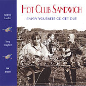 Enjoy Yourself Or Get Out by Hot Club Sandwich