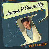 Pure Polyester by James P.Connolly