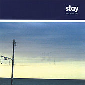 So Slow by Stay