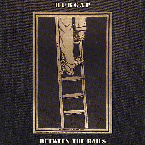 Between The Rails by Hubcap