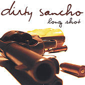 Long Shot by Dirty Sancho