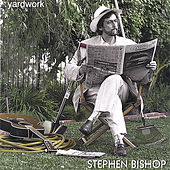 Yardwork by Stephen Bishop