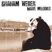 Naive Melodies by Graham Weber