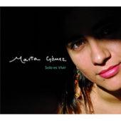 Solo es Vivir by Marta Gomez