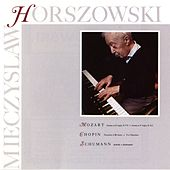 Mozart: Sonata In D Major, K.576, Sonata in F Major, K.332 / Chopin: Nocturen In B Minor, Two Mazurkas / Schumann: Arabeske, Kinderszenen by Mieczyslaw Horszowski