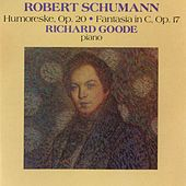 Schumann: Humoreske, Op. 20 / Fantasia In C, Op. 17 by Richard Goode