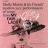 My Fair Lady - Modern Jazz Performances Of Songs by Shelly Manne