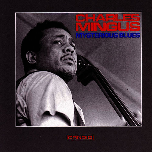 Mysterious Blues by Charles Mingus