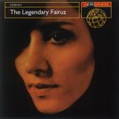 The Legendary Fairuz by Fairuz