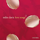 Love Songs 2 by Miles Davis