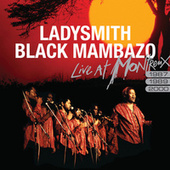Live At Montreux 1987/1989/2000 by Ladysmith Black Mambazo