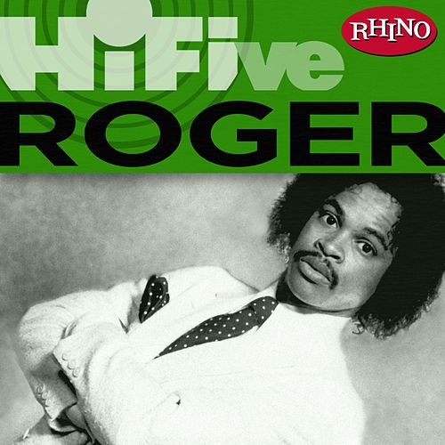 Rhino Hi-five: Roger by Roger Troutman