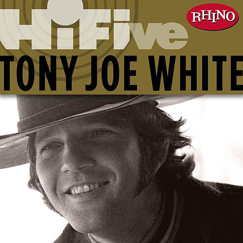 Rhino Hi-five: Tony Joe White by Tony Joe White